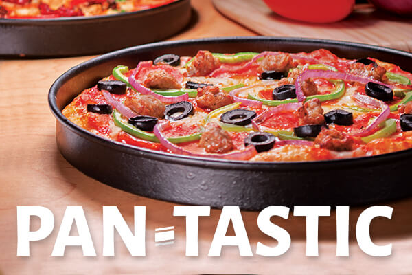 Try our pan pizza!